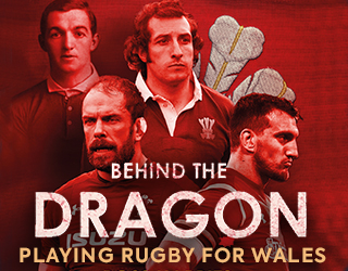 Behind the Dragon - playing rugby for Wales by Ross Harries